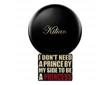 Kilian I Don't Need A Prince By My Side To Be A Princess